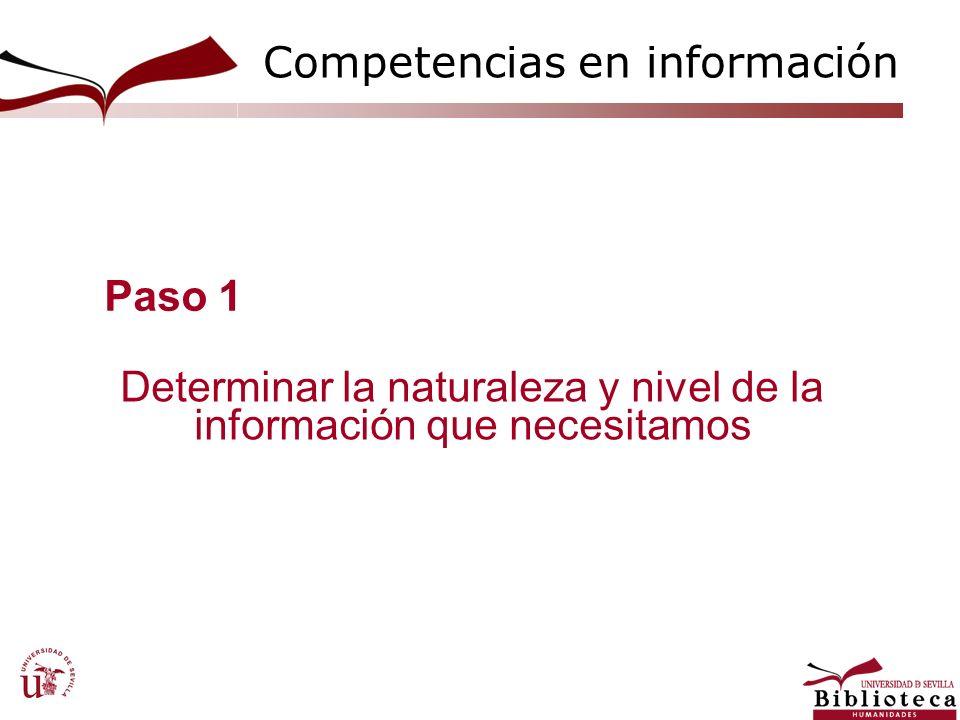 Determinar la naturaleza y nivel de la información que necesitamos