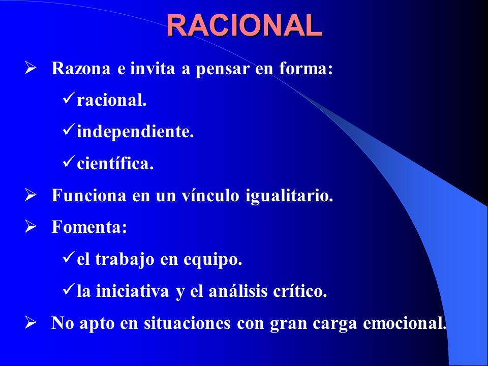 RACIONAL Razona e invita a pensar en forma: racional. independiente.