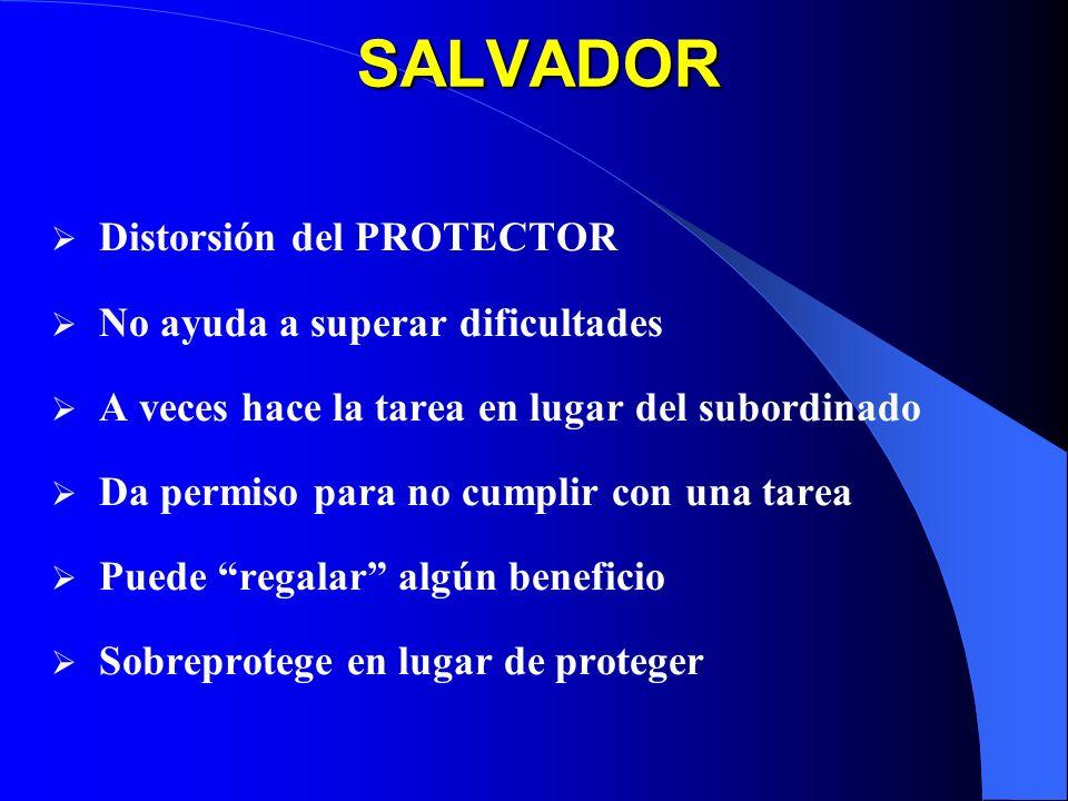 SALVADOR Distorsión del PROTECTOR No ayuda a superar dificultades