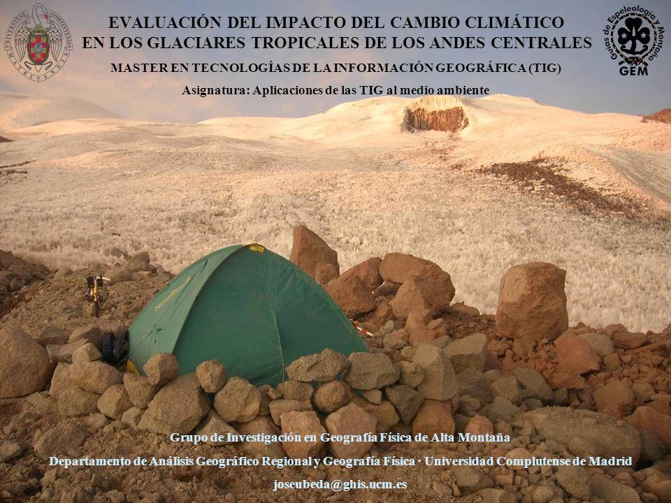 EVALUACIÓN DEL IMPACTO DEL CAMBIO CLIMÁTICO EN LOS GLACIARES TROPICALES DE LOS ANDES CENTRALES