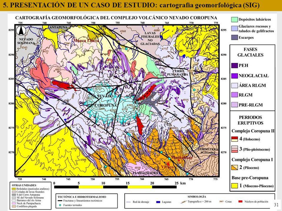 5. PRESENTACIÓN DE UN CASO DE ESTUDIO: cartografía geomorfológica (SIG)