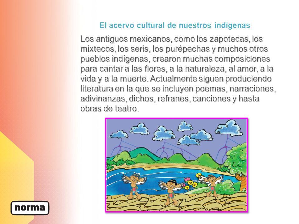 El acervo cultural de nuestros indígenas
