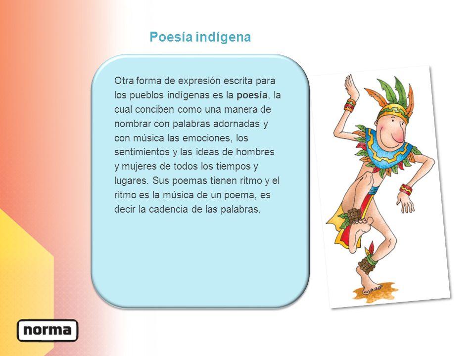Poesía indígena Otra forma de expresión escrita para