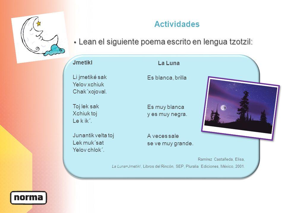 Actividades • Lean el siguiente poema escrito en lengua tzotzil: