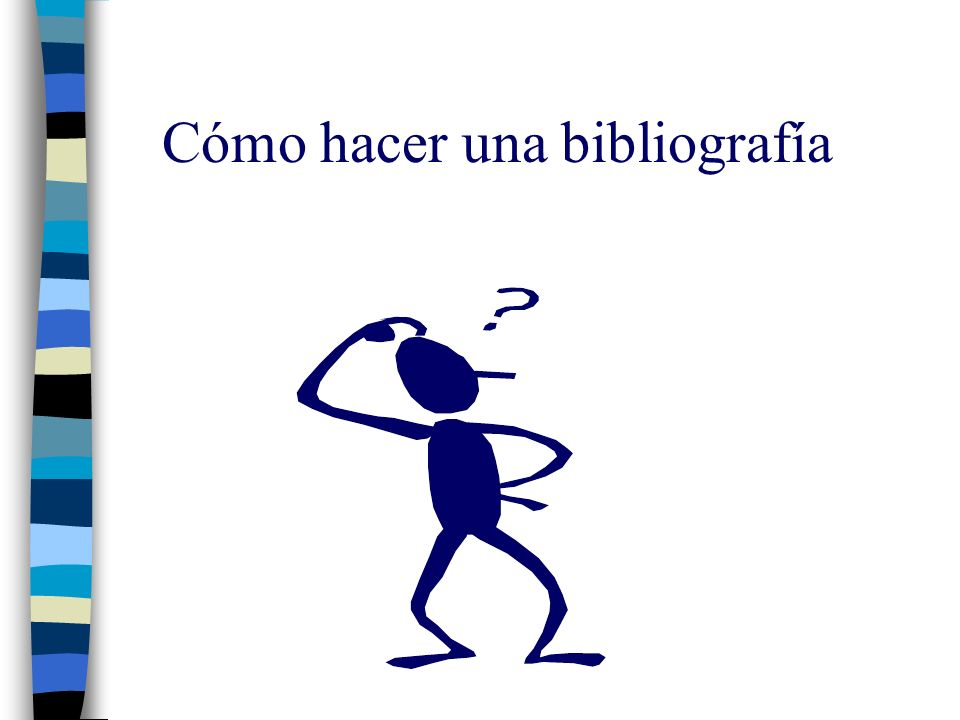 Cómo hacer una bibliografía