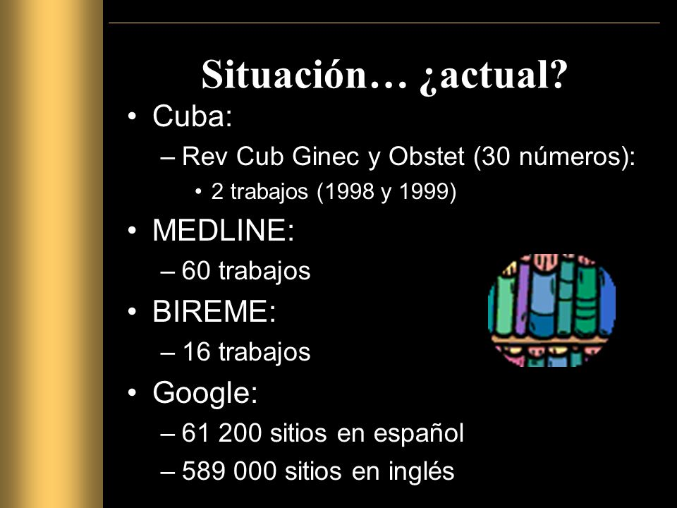 Situación… ¿actual Cuba: MEDLINE: BIREME: Google: