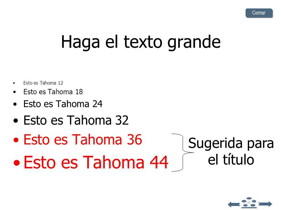 Haga el texto grande Esto es Tahoma 44 Esto es Tahoma 36 Sugerida para