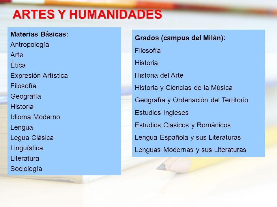 ARTES Y HUMANIDADES Materias Básicas: Antropología Arte Ética