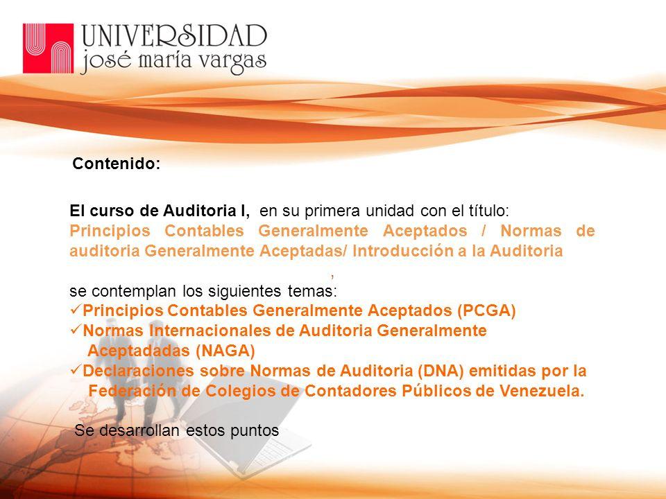 Contenido: El curso de Auditoria I, en su primera unidad con el título: