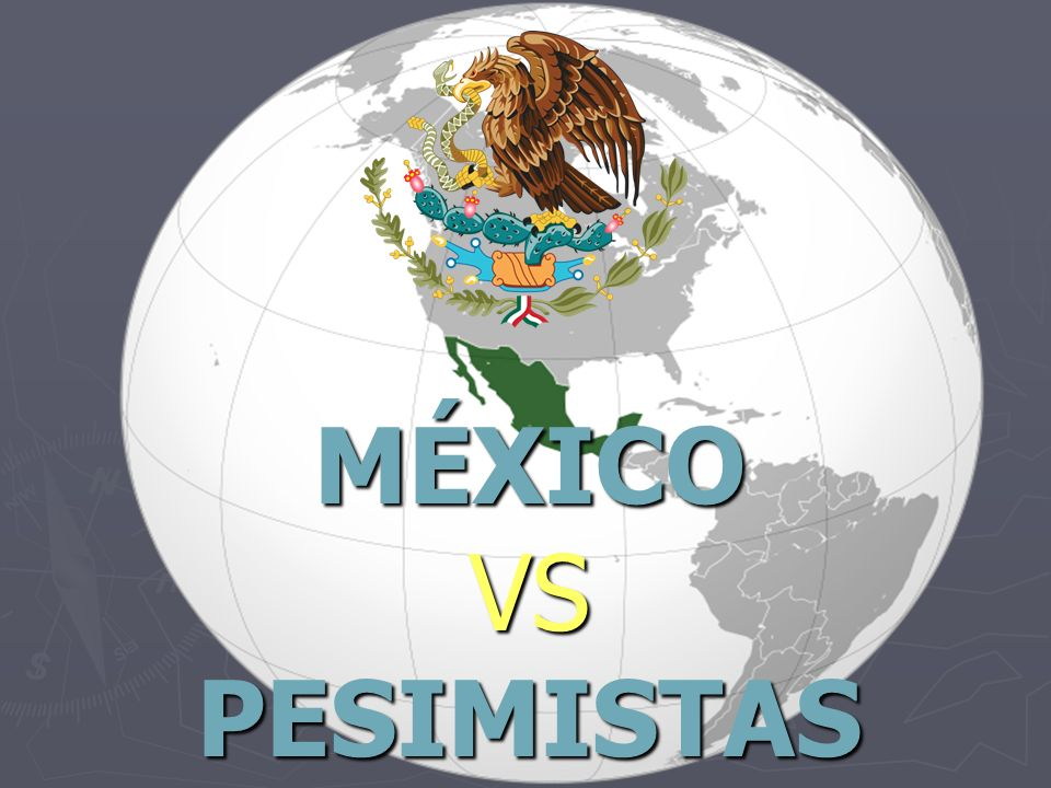MÉXICO VS PESIMISTAS