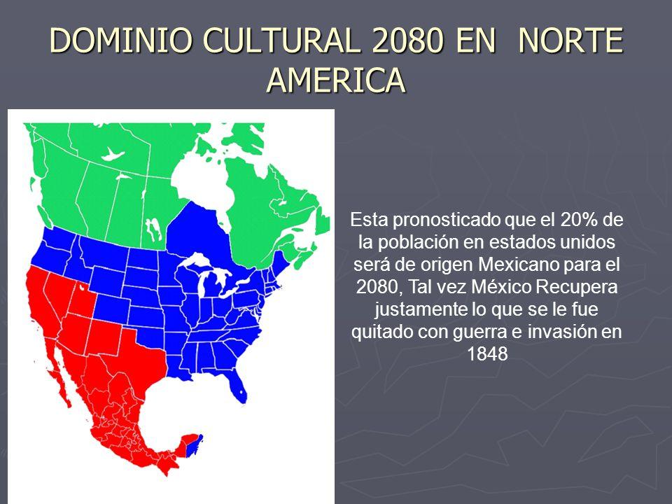 DOMINIO CULTURAL 2080 EN NORTE AMERICA