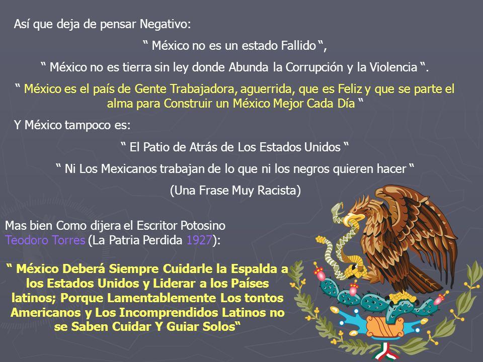 Así que deja de pensar Negativo: México no es un estado Fallido ,