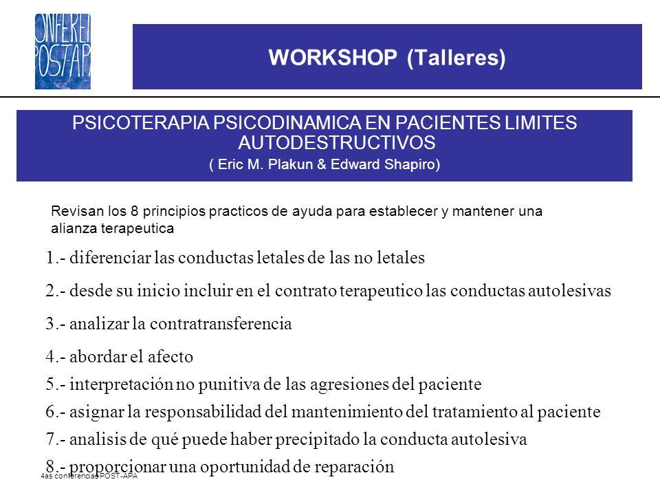 WORKSHOP (Talleres) PSICOTERAPIA PSICODINAMICA EN PACIENTES LIMITES AUTODESTRUCTIVOS. ( Eric M. Plakun & Edward Shapiro)