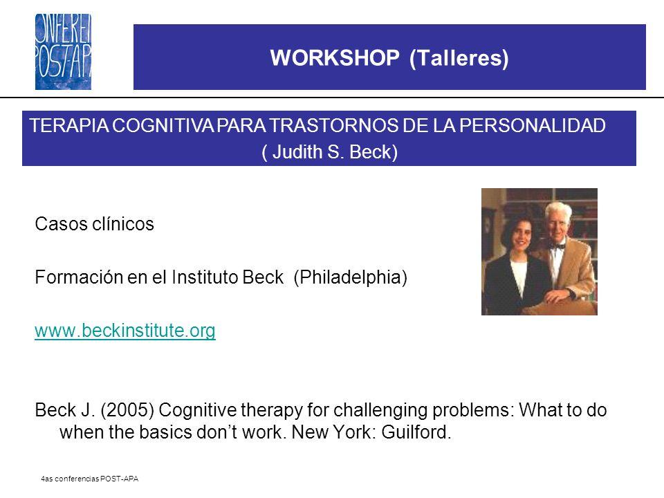 WORKSHOP (Talleres) TERAPIA COGNITIVA PARA TRASTORNOS DE LA PERSONALIDAD. ( Judith S. Beck) Casos clínicos.