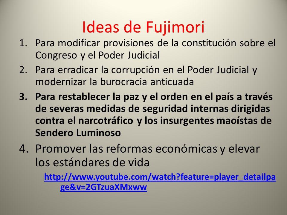 Ideas de Fujimori Para modificar provisiones de la constitución sobre el Congreso y el Poder Judicial.