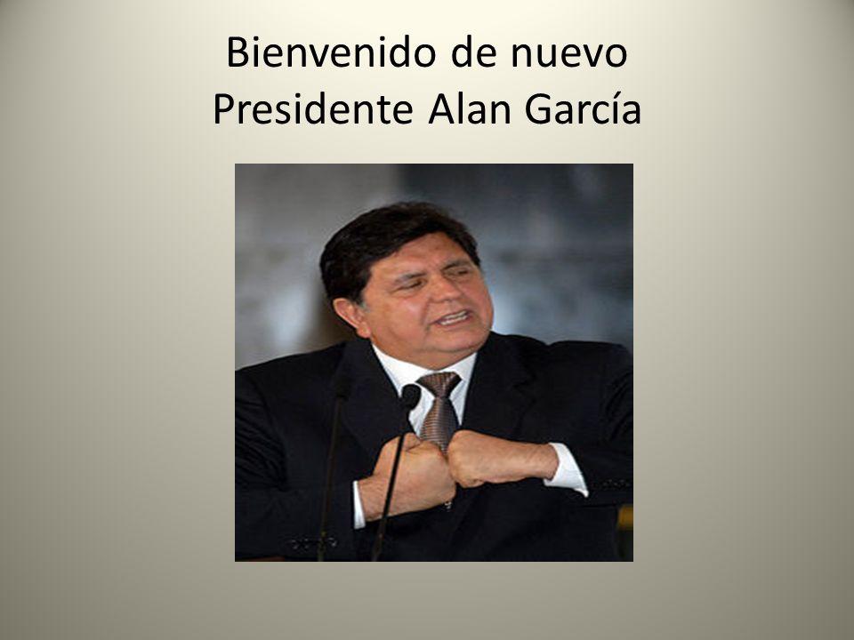 Bienvenido de nuevo Presidente Alan García
