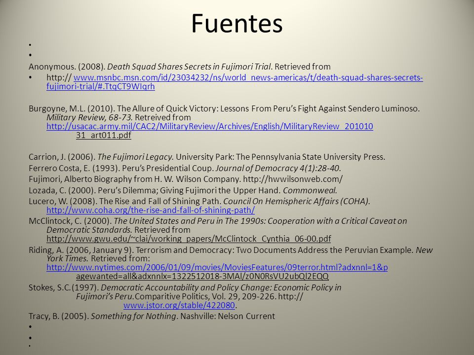 Fuentes Anonymous. (2008). Death Squad Shares Secrets in Fujimori Trial. Retrieved from.