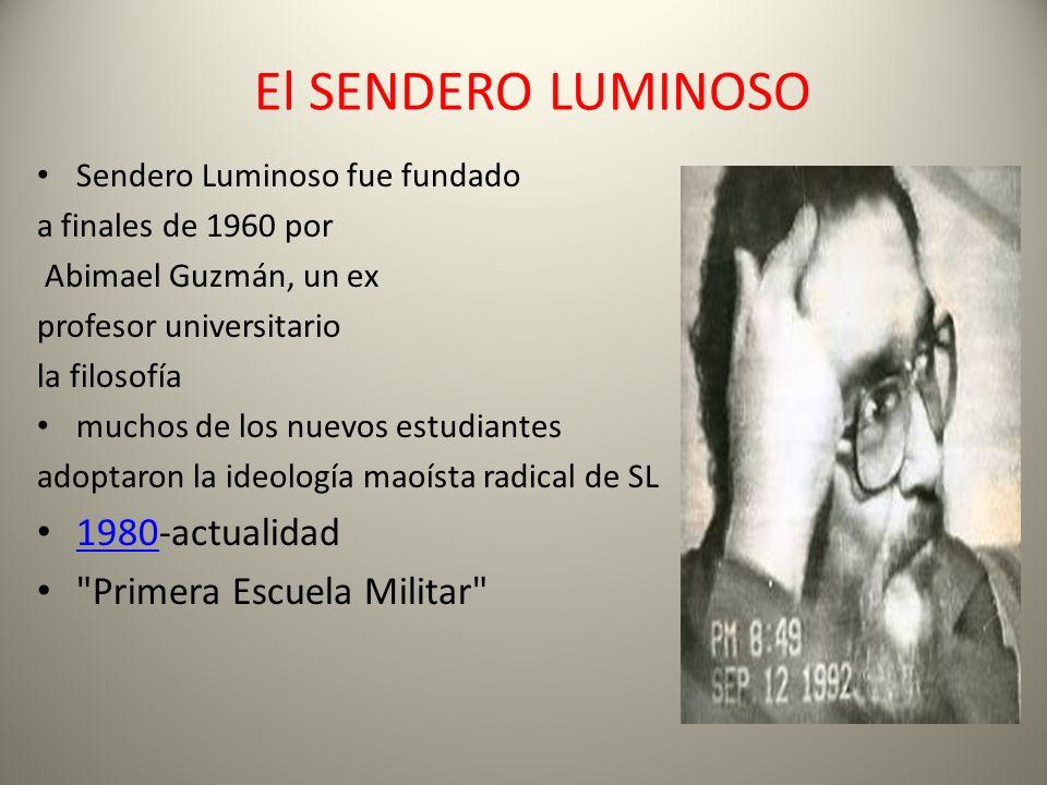 El SENDERO LUMINOSO 1980-actualidad Primera Escuela Militar