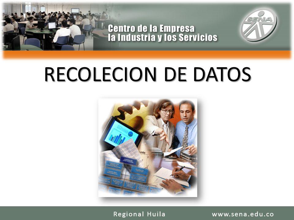 RECOLECION DE DATOS Regional Huila www.sena.edu.co