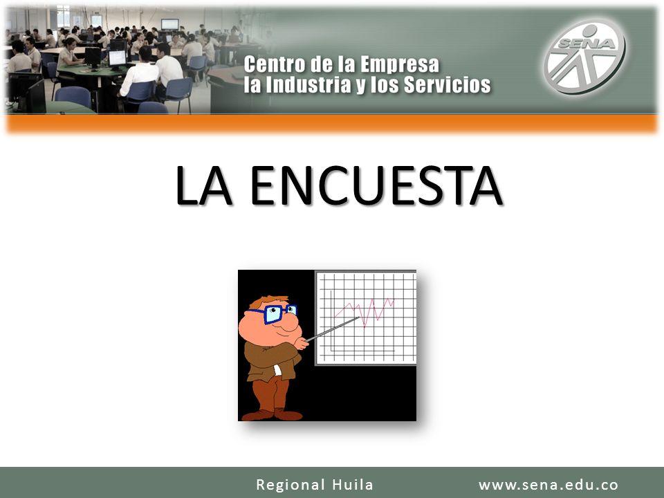 LA ENCUESTA Regional Huila www.sena.edu.co