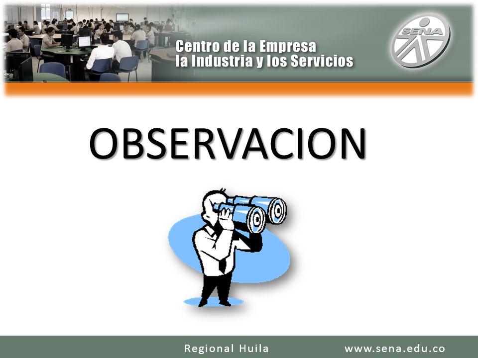 OBSERVACION Regional Huila www.sena.edu.co
