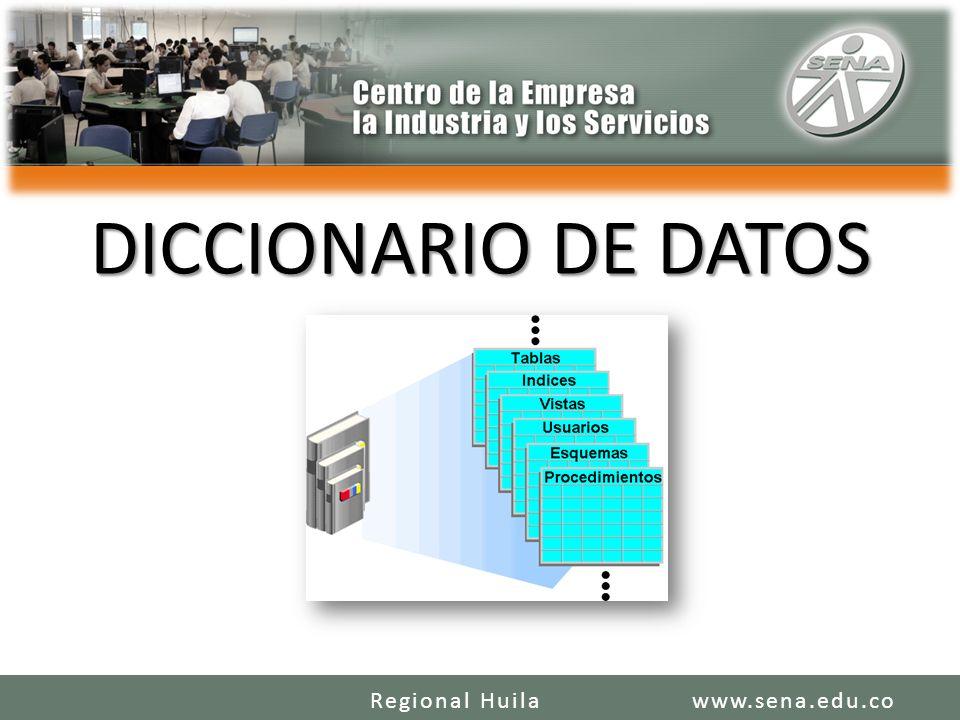 DICCIONARIO DE DATOS Regional Huila www.sena.edu.co