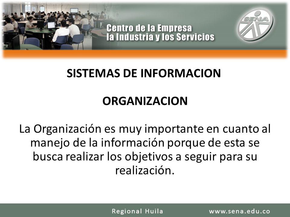 SISTEMAS DE INFORMACION ORGANIZACION La Organización es muy importante en cuanto al manejo de la información porque de esta se busca realizar los objetivos a seguir para su realización.