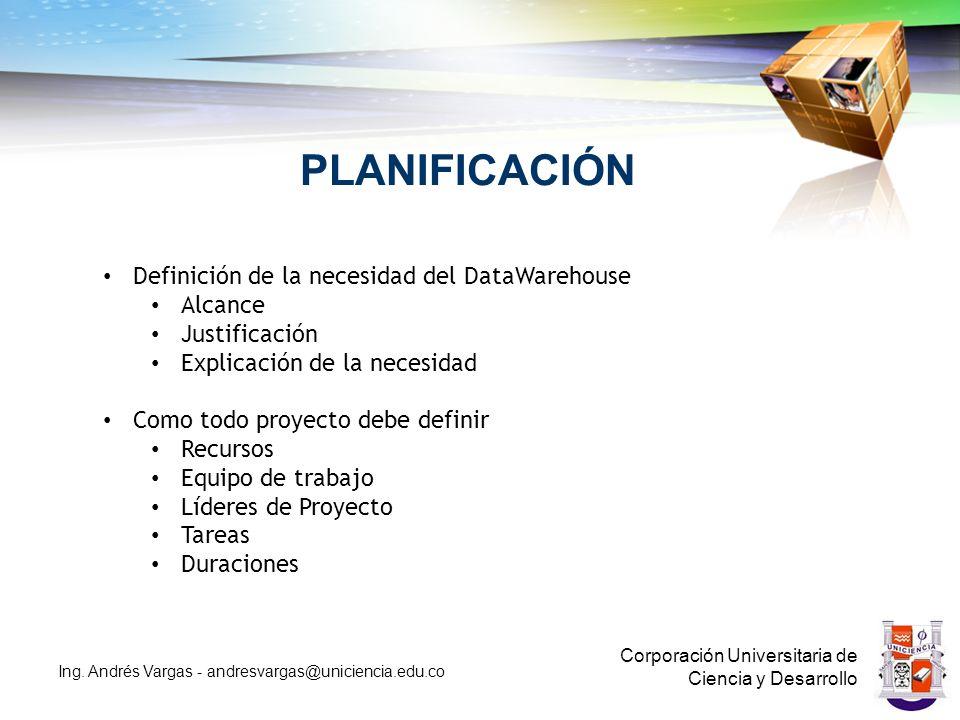 PLANIFICACIÓN Definición de la necesidad del DataWarehouse Alcance