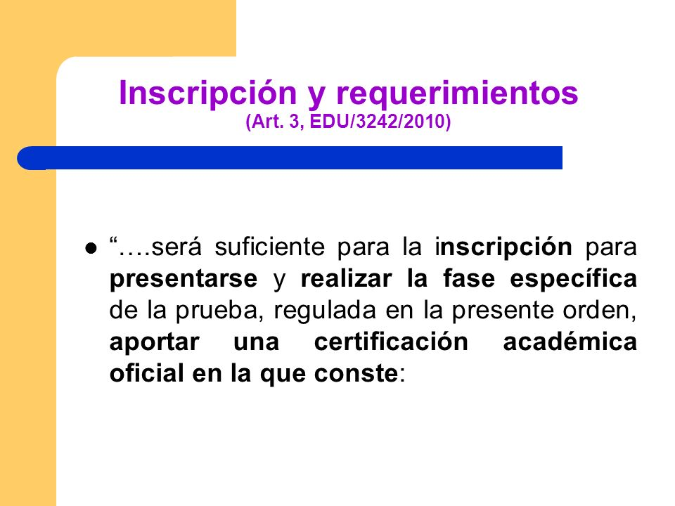 Inscripción y requerimientos (Art. 3, EDU/3242/2010)