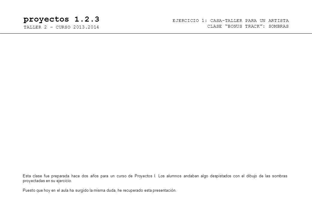 proyectos 1.2.3 EJERCICIO 1: CASA-TALLER PARA UN ARTISTA