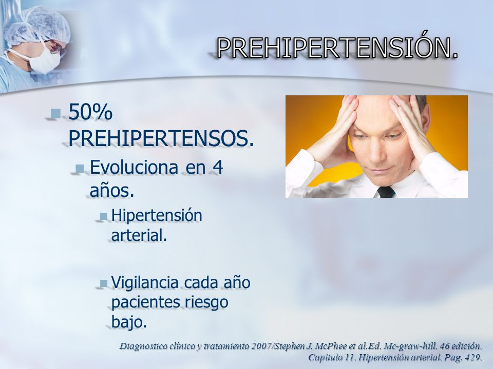 PREHIPERTENSIÓN. 50% PREHIPERTENSOS. Evoluciona en 4 años.