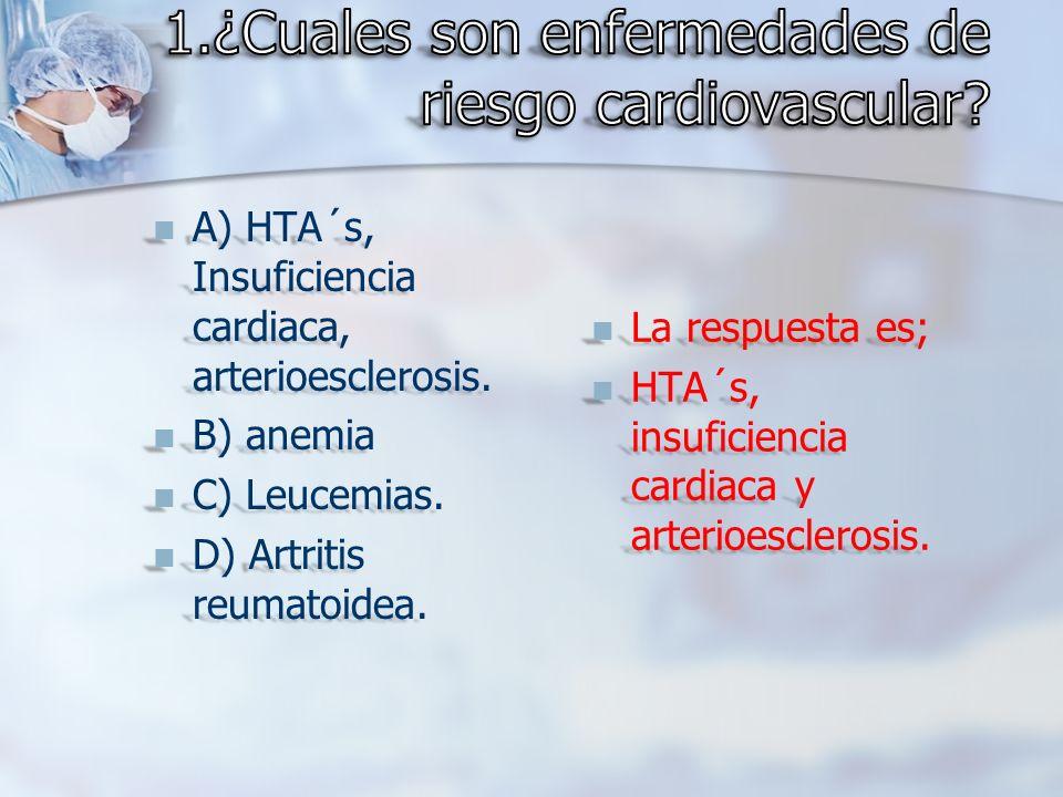 1.¿Cuales son enfermedades de riesgo cardiovascular