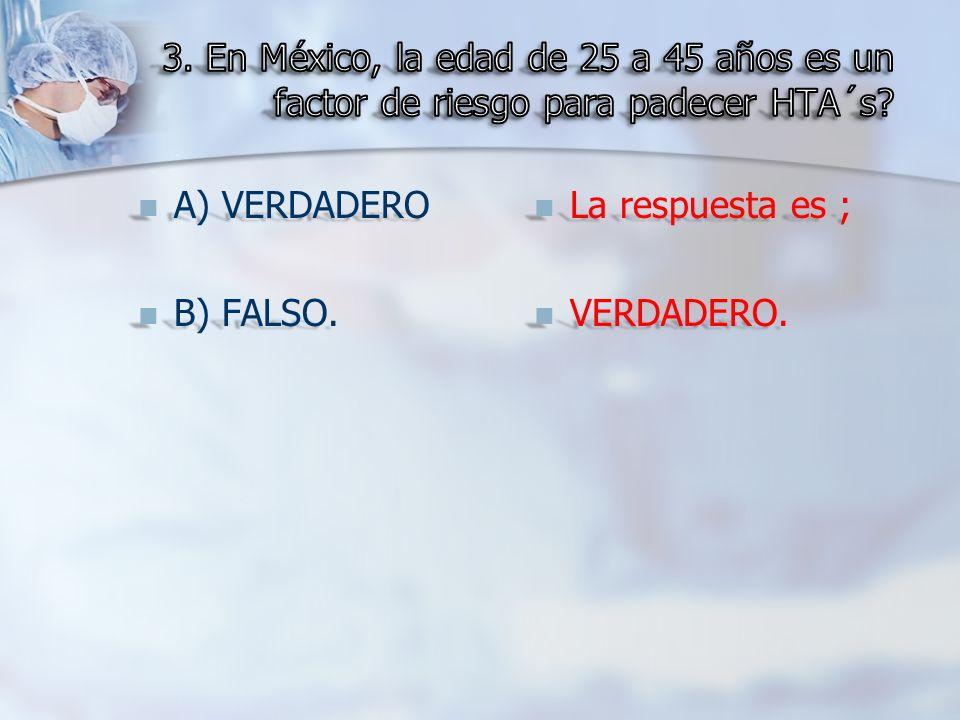 3. En México, la edad de 25 a 45 años es un factor de riesgo para padecer HTA´s