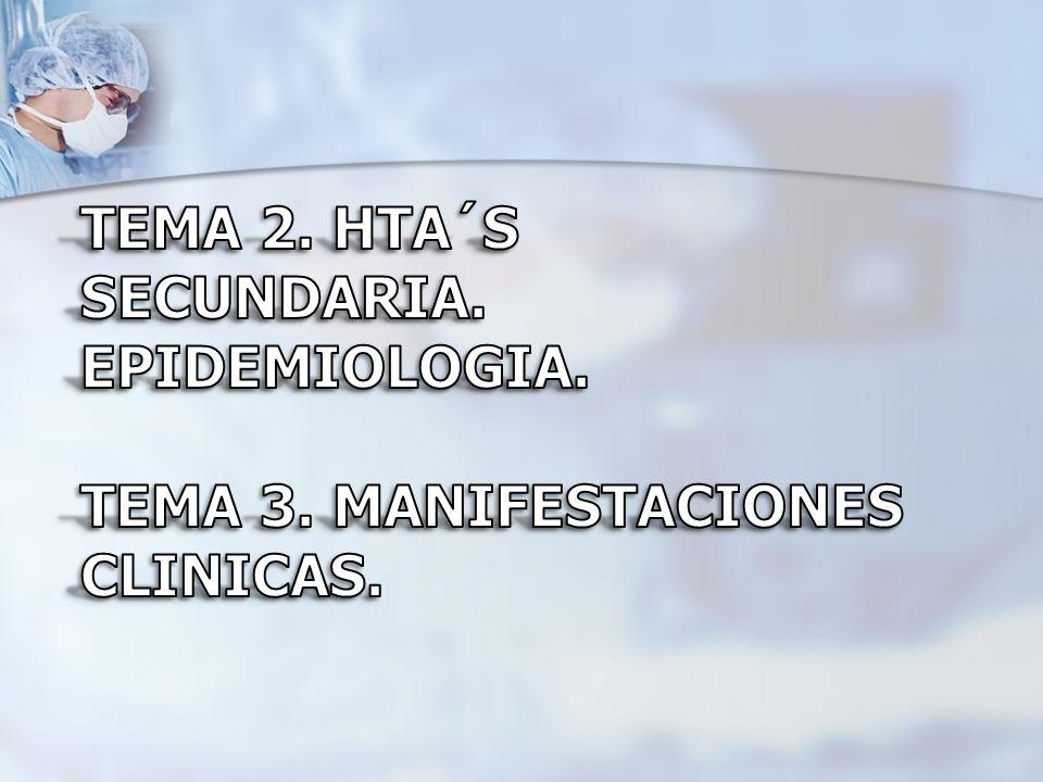 TEMA 2. HTA´s secundaria. Epidemiologia. TEMA 3