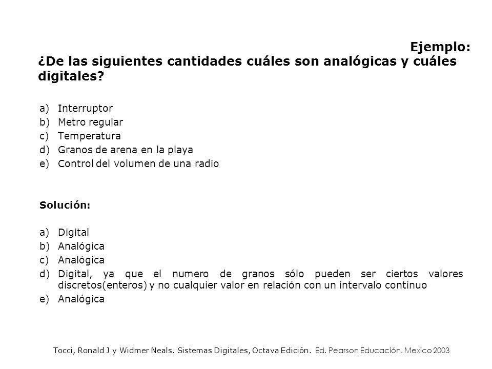 Ejemplo: ¿De las siguientes cantidades cuáles son analógicas y cuáles digitales Interruptor. Metro regular.