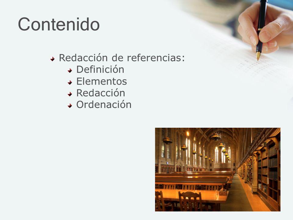 Contenido Redacción de referencias: Definición Elementos Redacción