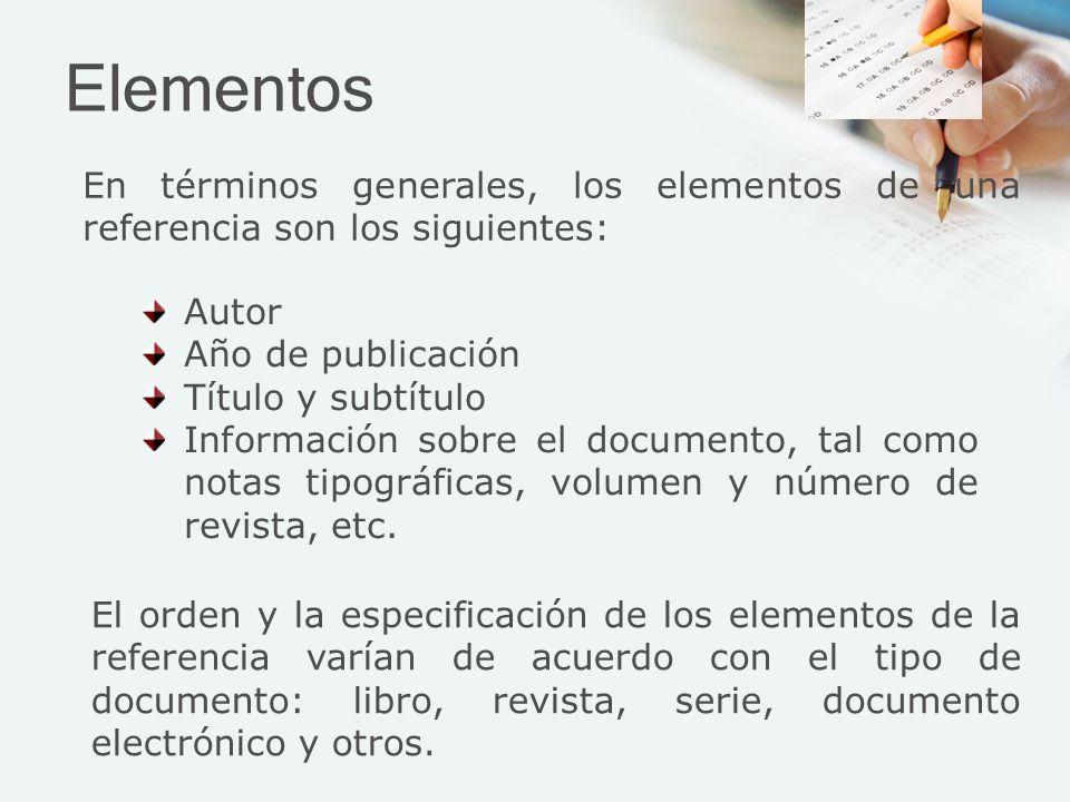 Elementos En términos generales, los elementos de una referencia son los siguientes: Autor. Año de publicación.