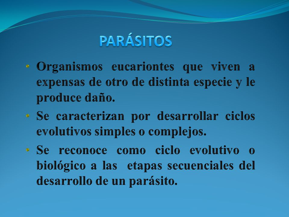 PARÁSITOSOrganismos eucariontes que viven a expensas de otro de distinta especie y le produce daño.