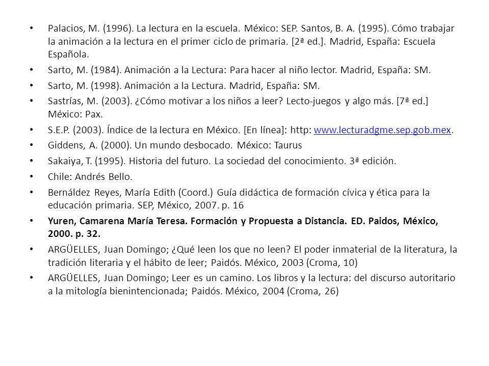 Palacios, M. (1996). La lectura en la escuela. México: SEP. Santos, B