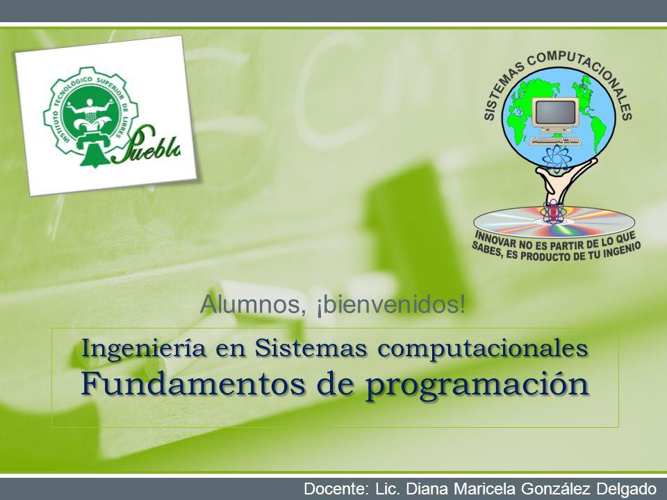 Ingeniería en Sistemas computacionales Fundamentos de programación