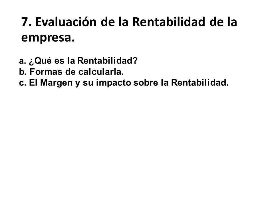 7. Evaluación de la Rentabilidad de la empresa.