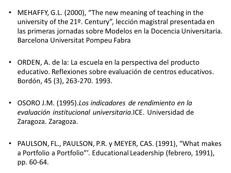 MEHAFFY, G.L. (2000), The new meaning of teaching in the university of the 21º. Century , lección magistral presentada en las primeras jornadas sobre Modelos en la Docencia Universitaria. Barcelona Universitat Pompeu Fabra