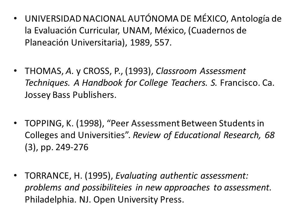 UNIVERSIDAD NACIONAL AUTÓNOMA DE MÉXICO, Antología de la Evaluación Curricular, UNAM, México, (Cuadernos de Planeación Universitaria), 1989, 557.