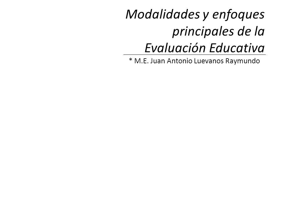 Modalidades y enfoques principales de la Evaluación Educativa