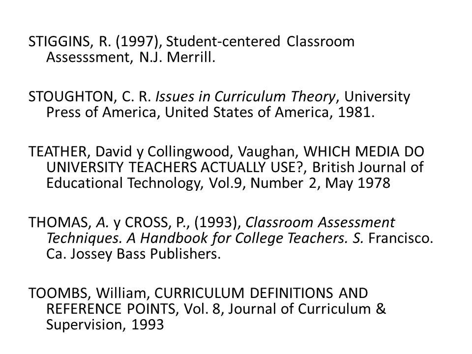 STIGGINS, R. (1997), Student-centered Classroom Assesssment, N. J