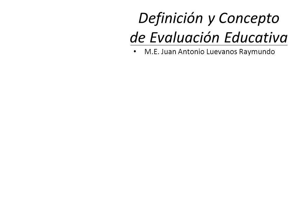 Definición y Concepto de Evaluación Educativa