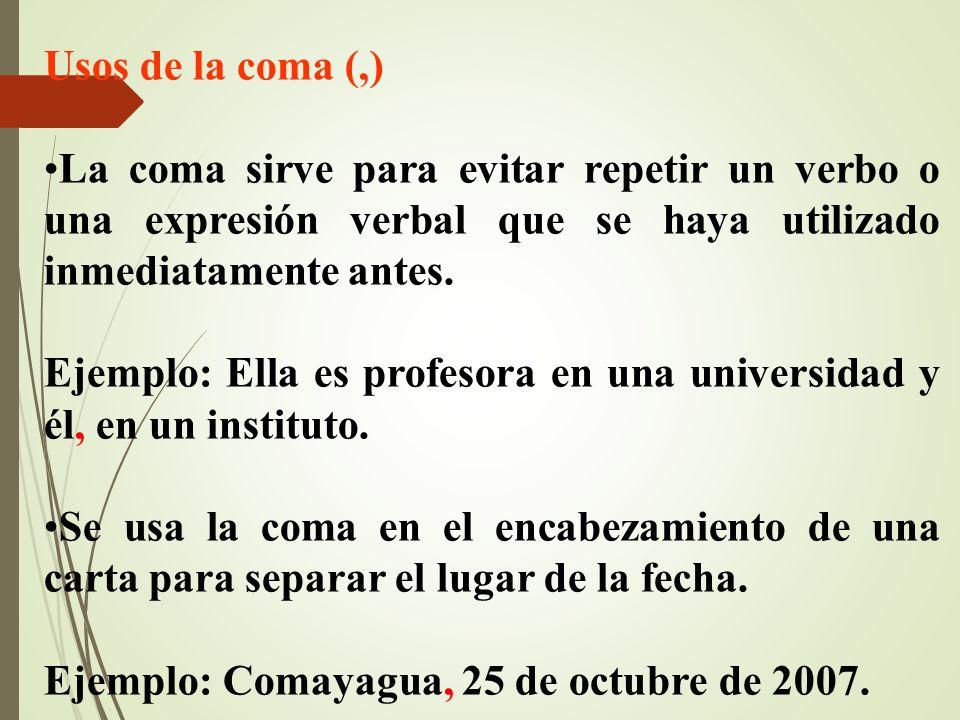 Usos de la coma (,) La coma sirve para evitar repetir un verbo o una expresión verbal que se haya utilizado inmediatamente antes.