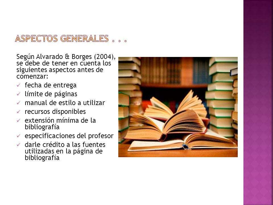 Aspectos generales . . . Según Alvarado & Borges (2004), se debe de tener en cuenta los siguientes aspectos antes de comenzar: