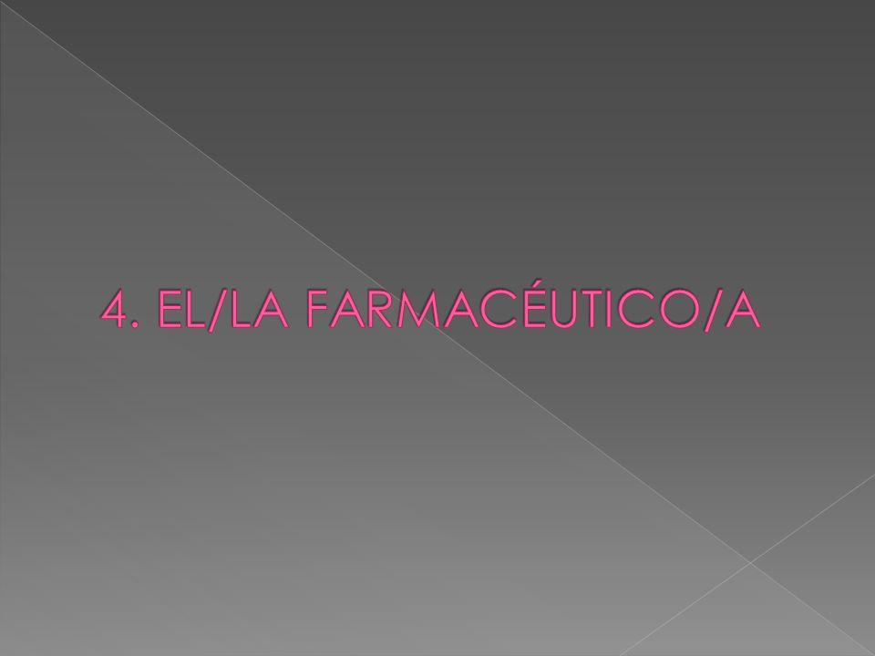 4. EL/LA FARMACÉUTICO/A