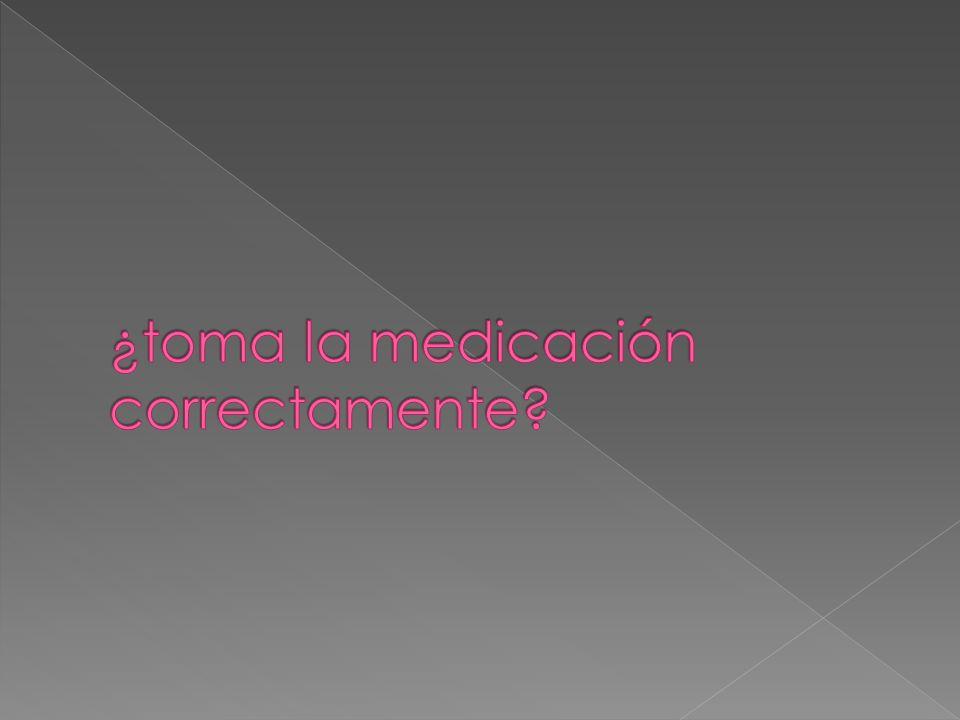 ¿toma la medicación correctamente